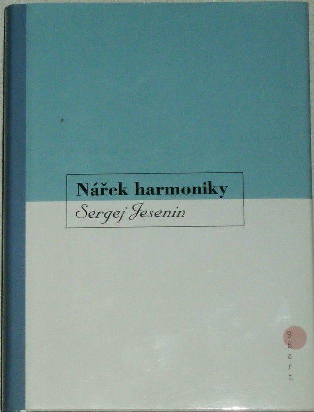 Jesenin Sergej - Nářek harmoniky