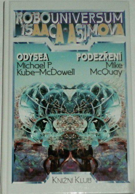 Kube-McDowell M. P., McQuay Mike - Robouniversum 2: Odysea, Podezření