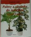 Mankeová Elisabeth - Palmy a stromky do interiéru