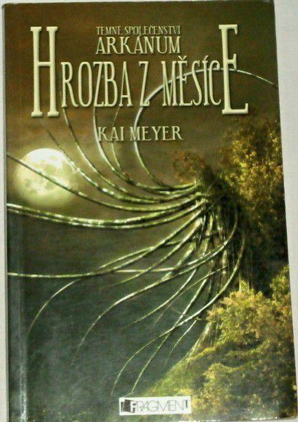 Meyer Kai - Temné společenství Arkánum, hrozba z měsíce E