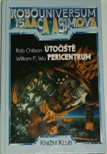 Wu William F., Chilson Rob - Robouniversum 4: Útočiště, Pericentrum
