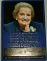 Albrightová Madeleine - Doporučení budoucímu prezidentovi