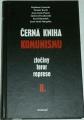 Černá kniha komunismu II.  zločiny, teror, represse