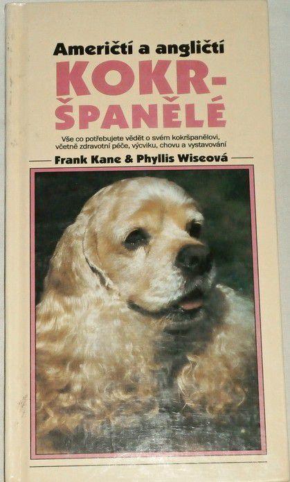 Kane Frank, Wiseová P. - Američtí a angličtí kokršpanělé