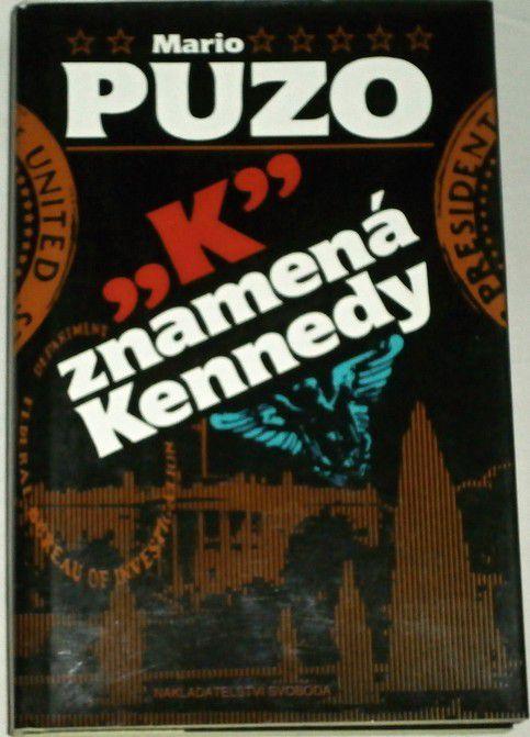 """Puzo Mario - """"K"""" znamená Kennedy"""