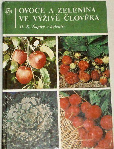 Šapiro D. K. - Ovoce a zelenina ve výživě člověka