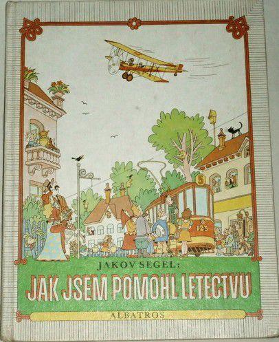 Segel Jakov - Jak jsem pomohl letectvu