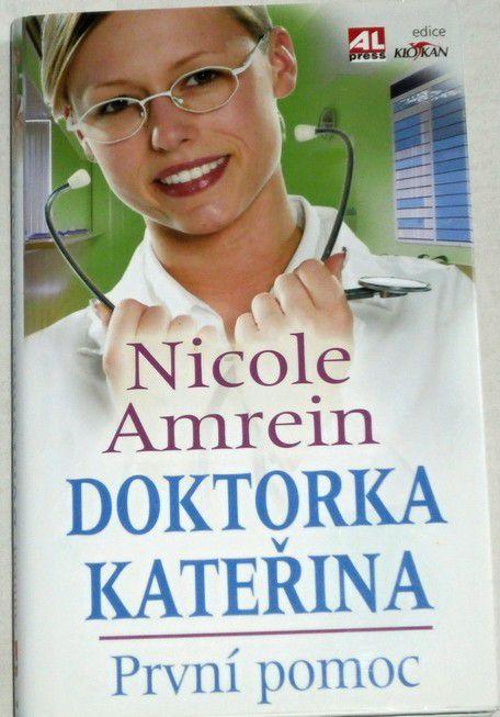 Amrein Nicole - Doktorka Kateřina: První pomoc