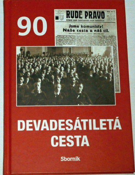 Devadesátiletá cesta - sborník KSČ