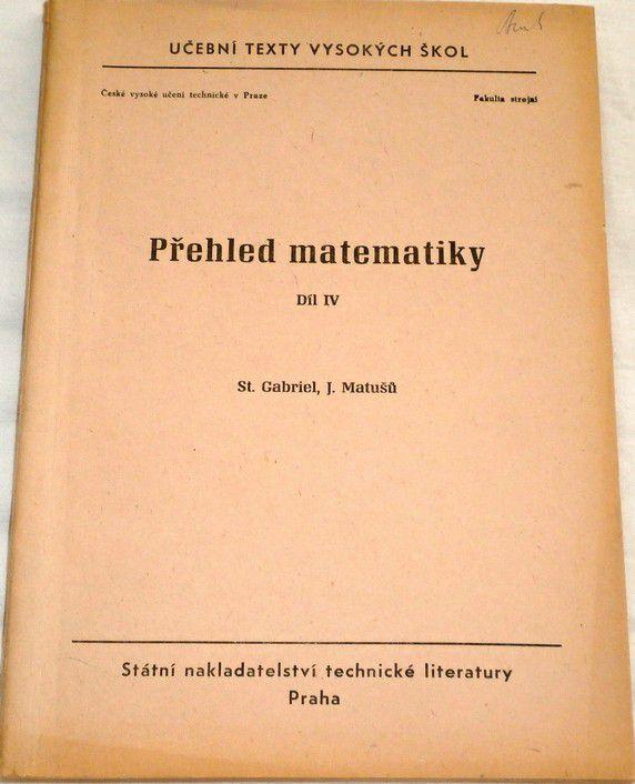 Gabriel S., Matušů J. - Přehled matematiky díl IV.