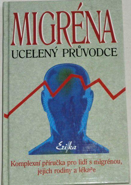 Migréna - Ucelený průvodce