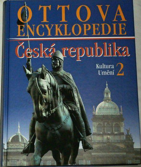 Ottova encyklopedie: Česká republika 2 - Kultura, umění