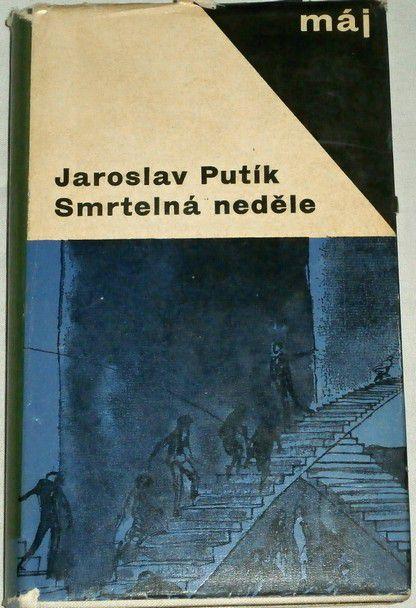 Putík Jaroslav - Smrtelná neděle