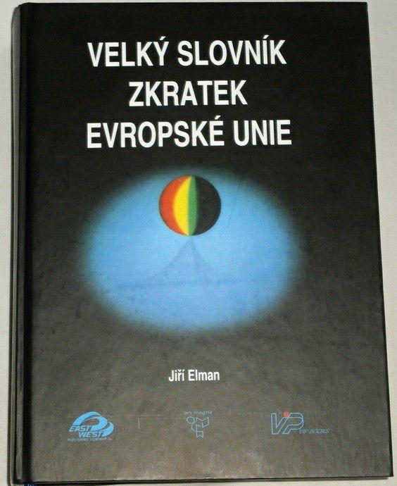 Elman Jiří - Velký slovník zkratek Evropské unie