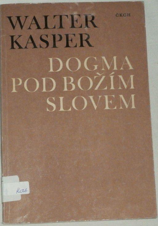 Kasper Walter - Dogma pod božím slovem