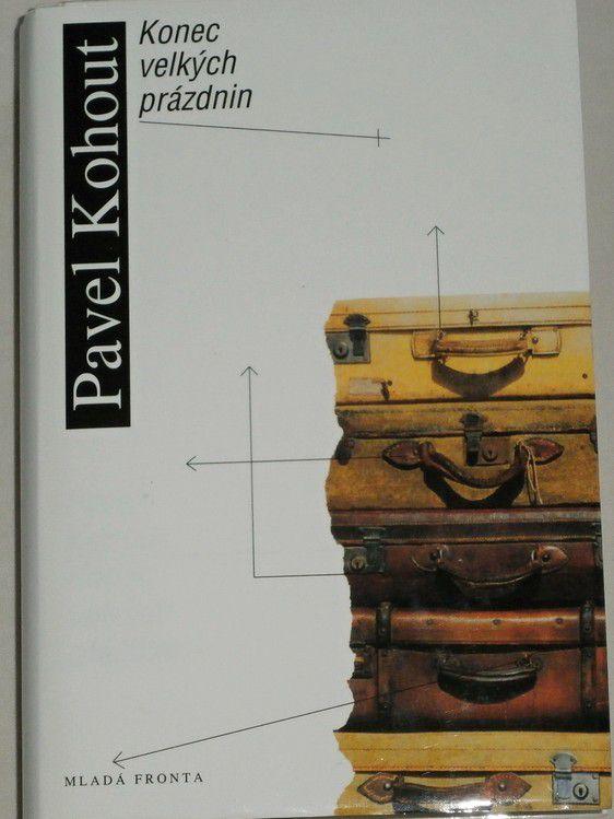 Kohout Pavel - Konec velkých prázdnin