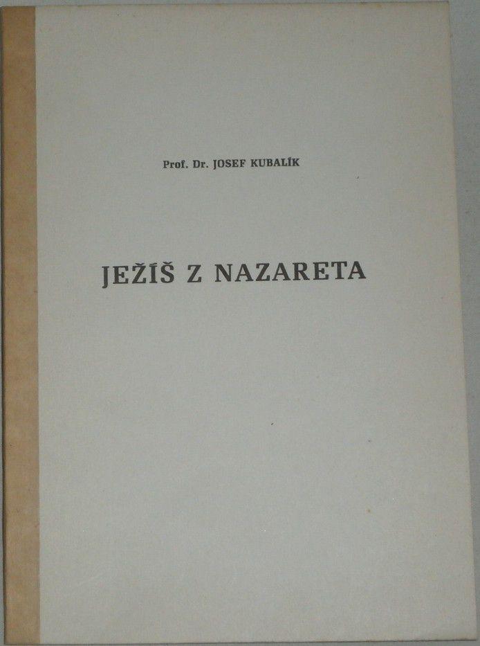 Kubalík Josef - Ježíš z Nazareta