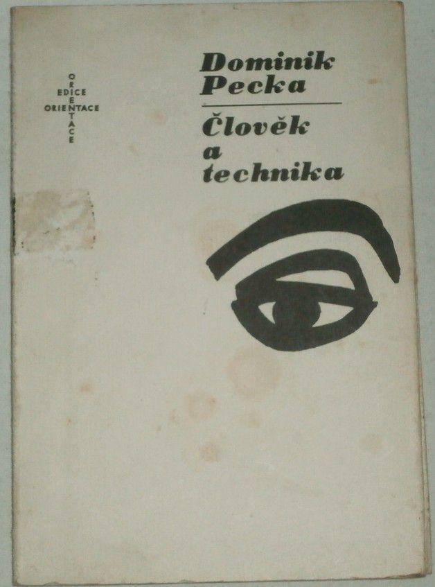 Pecka Dominik - Člověk a technika