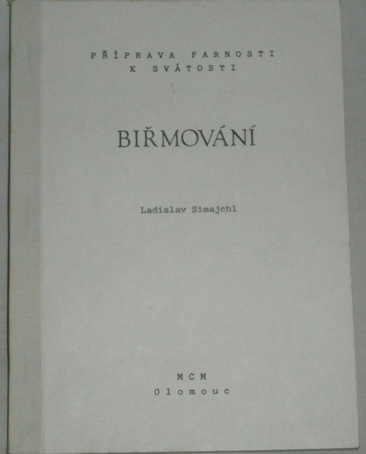 Simajchl Ladislav - Biřmování / příprava farnosti k svátosti/