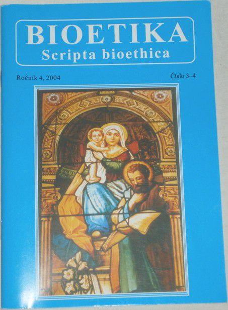 Bioetika - Scripta bioethica / ročník 4/2004, č. 3- 4/