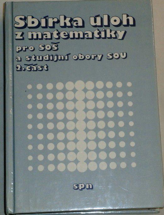 Sbírka úloh z matematiky pro SOŠ a studijní obory SOU 2. část