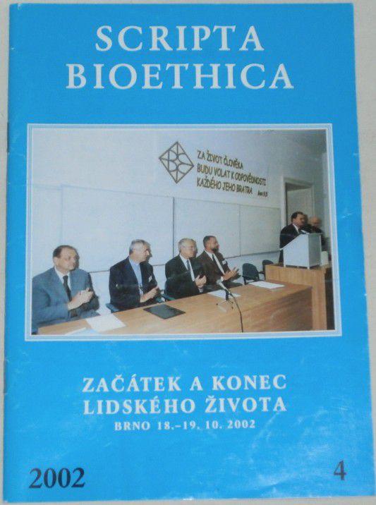 Scripta bioethica 4/ 2002 / začátek a konec lidského života/