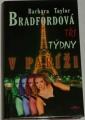 Bradfordová Barbara Taylor - Tři týdny v Paříži