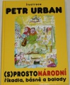 Urban Petr - (S)prostonárodní říkadla, básně a balady