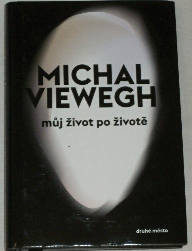 Viewegh Michal - Můj život po životě