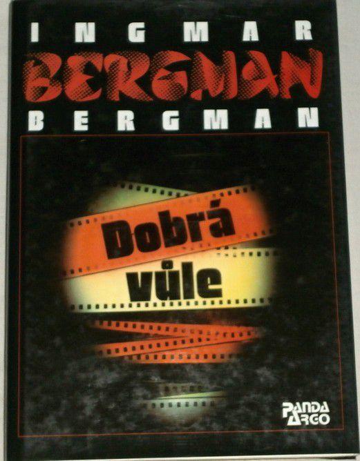 Bergman Ingmar - Dobrá vůle