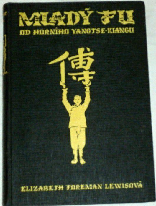 Lewisová E. F. - Mladý Fu od horního Yangtse-Kiangu