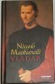 Machiavelli Niccoló -  Vladař
