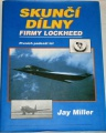 Miller Jay - Skunčí dílny firmy Lockheed