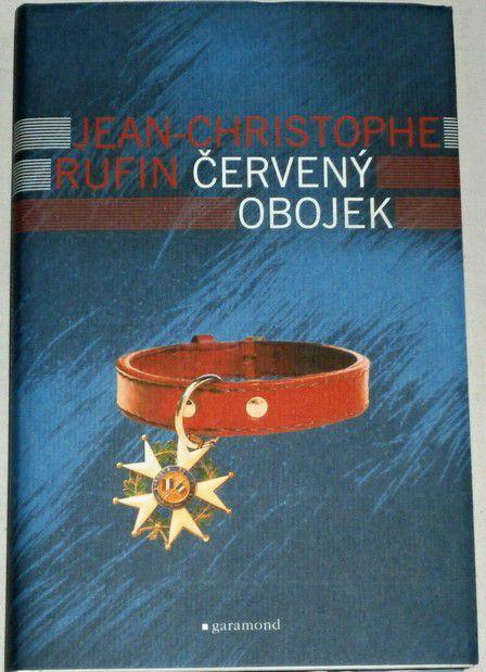 Rufin Jean-Christophe - Červený obojek