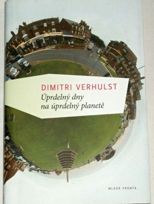 Verhulst Dimitri - Úprdelný dny na úprdelný planetě