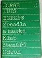 Borges Jorge Luis - Zrcadlo a maska