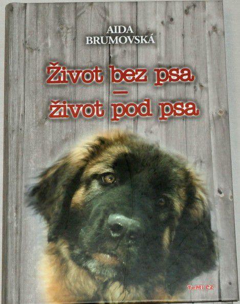 Brumovská Aida - Život bez psa - život pod psa