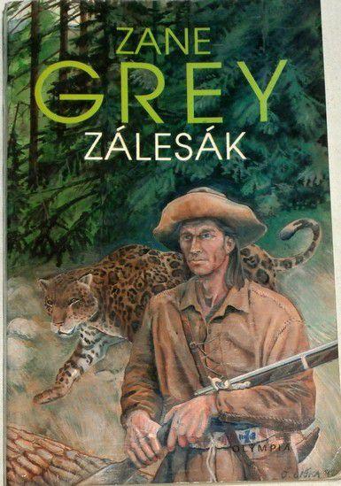 Grey Zane - Zálesák