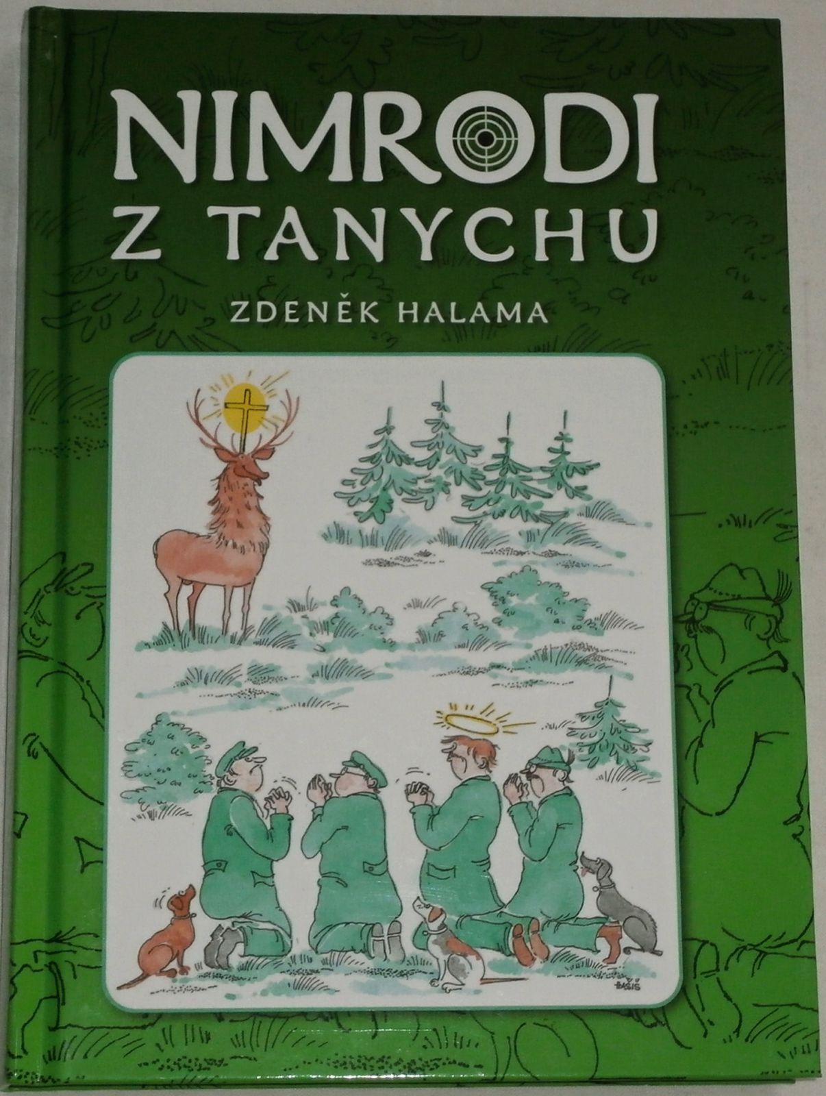 Halama Zdeněk - Nimrodi z Tanychu aneb povídání s Hubertem