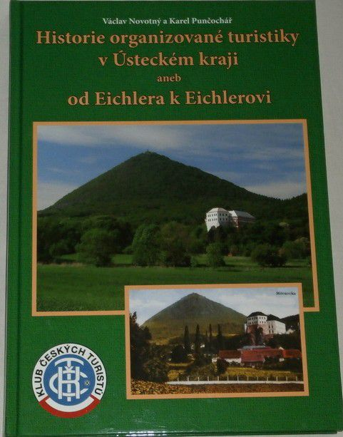 Historie organizované turistiky v Ústeckém kraji aneb od Eichlera k Eichlerovi