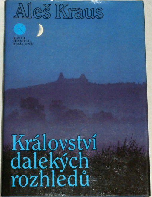 Kraus Aleš - Království dalekých rozhledů