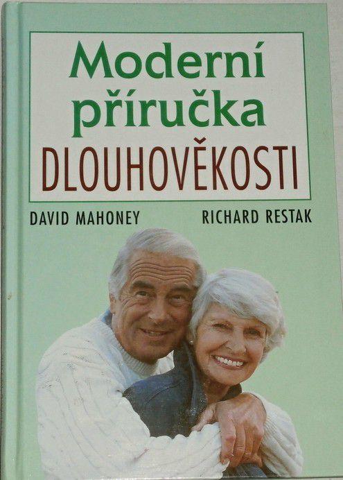 Mahoney David, Restak Richard - Moderní příručka dlouhověkosti