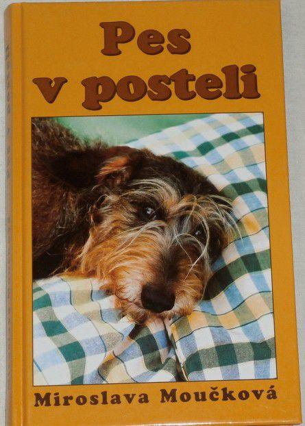 Moučková Miroslava - Pes v posteli