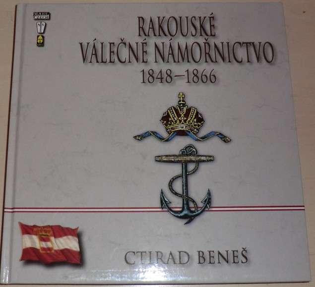 Beneš Ctirad - Rakouské válečné námořnictvo 1848-1866
