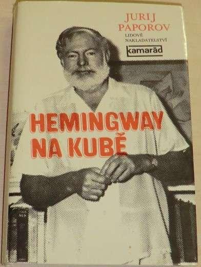 Paporov Jurij - Hemingway na Kubě