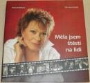 Bohdalová Jiřina, Hora-Hořejš Petr - Měla jsem štěstí na lidi