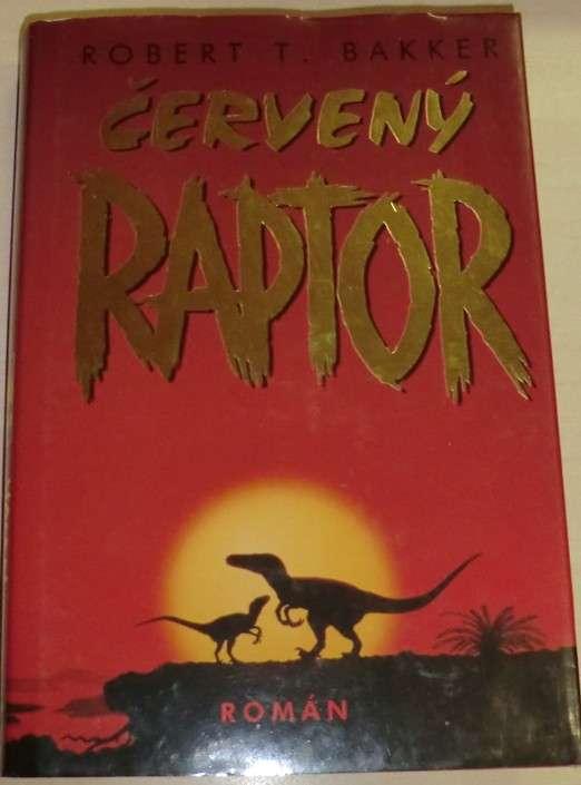 Bakker Robert - Červený raptor