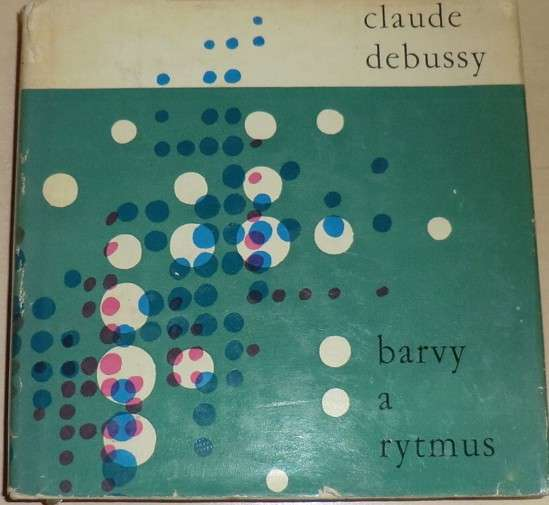 Debussy Claude - Barvy a rytmus