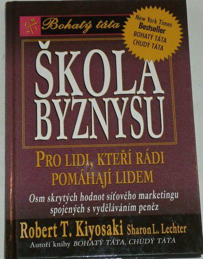Kiyosaki Robert T., Lechter Sharon - Škola byznysu