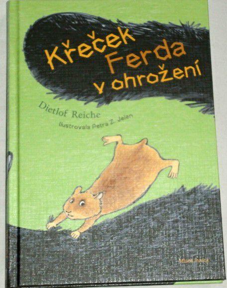 Reiche Dietlof - Křeček Ferda v ohrožení